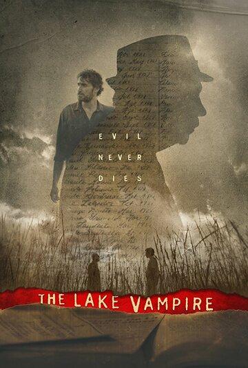 Озерный вампир / The Lake Vampire. 2018г.