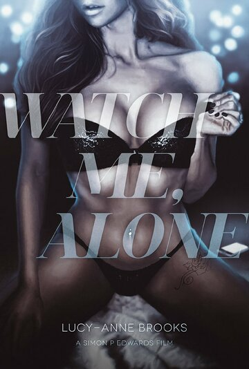 (Watch Me, Alone)