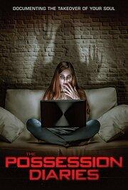 Possession Diaries (2019) смотреть онлайн фильм в хорошем качестве 1080p