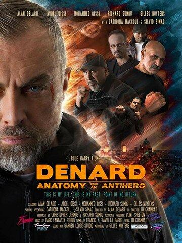 Denard Anatomy of An Antihero 2019 | МоеКино