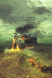 What Josiah Saw (2020) смотреть онлайн фильм в хорошем качестве 1080p