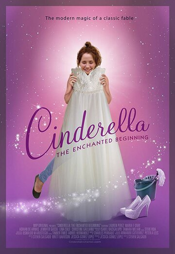 Золушка: Зачарованное начало / Cinderella: The Enchanted Beginning. 2018г.