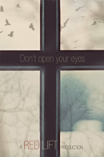 Don't Open Your Eyes (2017)