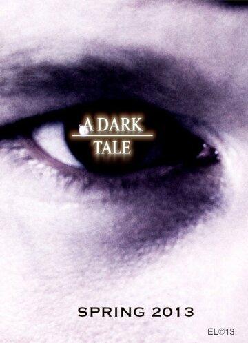 (A Dark Tale)