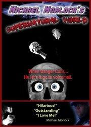 Michael Morlock's Supernatural World (2009)