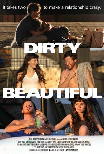 Грязная красотка / Dirty Beautiful (2015)