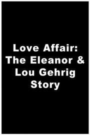 Любовный роман: История Элеонор и Лу Гериг (1978)