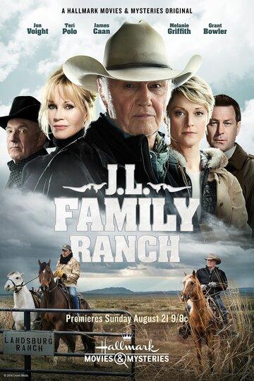 Семейная Ферма / JL Ranch (2016) смотреть онлайн