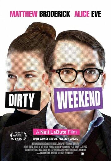 Грязный уик-энд (Dirty Weekend)