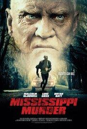 Убийство в Миссисипи (2017) смотреть онлайн фильм в хорошем качестве 1080p
