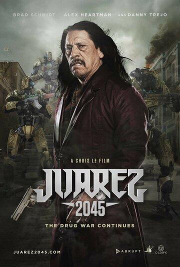 Хуарес 2045 / Juarez 2045. 2017г.