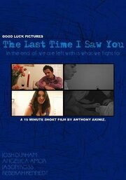The Last Time I Saw You (2008)