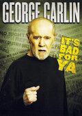 Джордж Карлин: Это плохо для тебя! (2008)