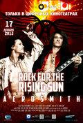 Аэросмит: Рок для восходящего солнца (Aerosmith: Rock for the Rising Sun)