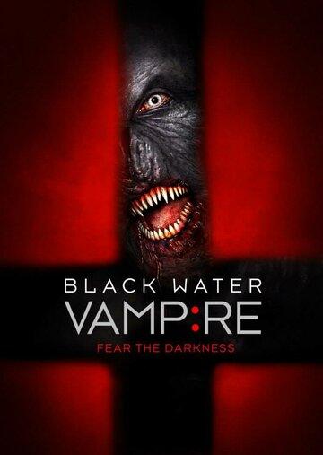 Фильм Вампир чёрной воды