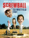 (Screwball: The Ted Whitfield Story)