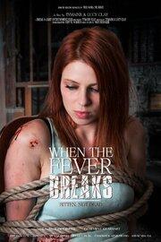 When the Fever Breaks (2019) смотреть онлайн фильм в хорошем качестве 1080p