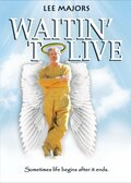 Waitin' to Live (2006)
