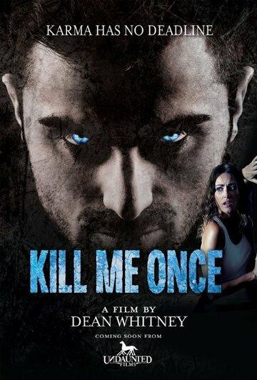 (Kill Me Once)