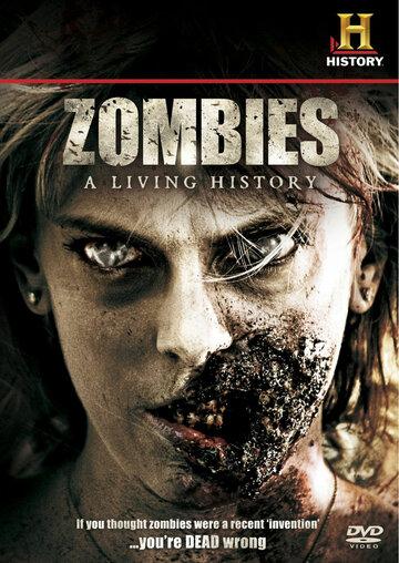 Зомби: Живая история / Zombies: A Living History (2011) смотреть онлайн