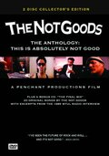 The Not Goods Anthology: This Is Absolutely Not Good (2010)