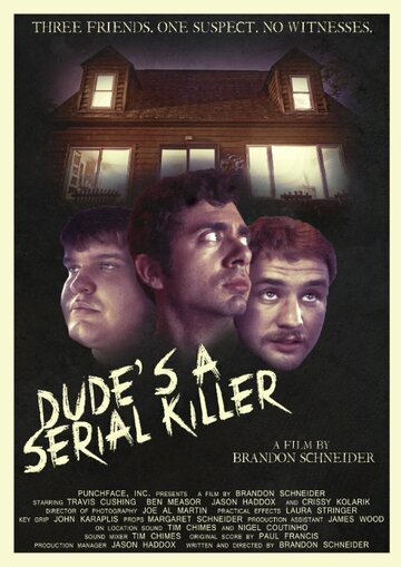 (Dude's a Serial Killer)
