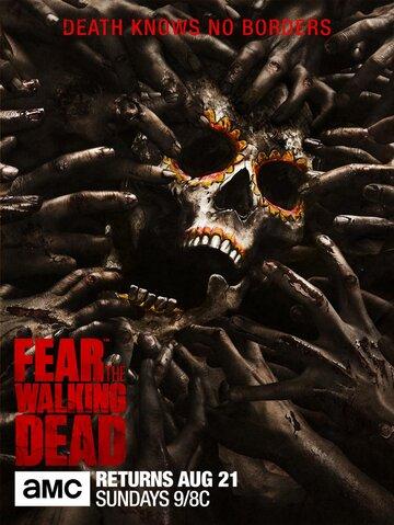 Бойтесь ходячих мертвецов / Fear the Walking Dead. 2015-2019г.