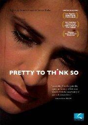 Pretty to Think So (2008)