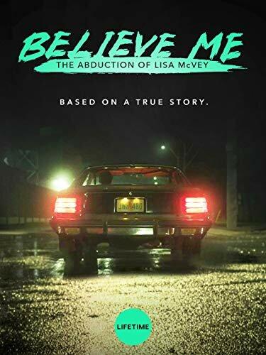 Фильмы Поверьте мне. Похищение Лизы МакВей смотреть онлайн
