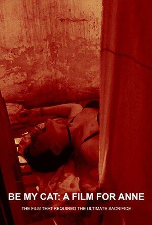 Будь моей киской: Фильм для Энн  (2015)