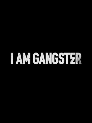 Я - гангстер / I Am Gangster (2015)