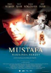 Все о Мустафе (2004)