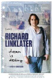Ричард Линклейтер: Мечта это судьба
