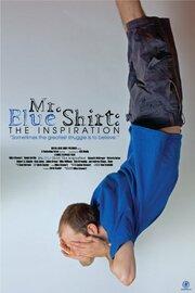 Mr. Blue Shirt: The Inspiration (2020) смотреть онлайн фильм в хорошем качестве 1080p