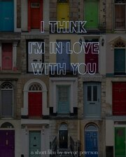 I Think I'm in Love with You (2014)