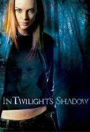 In Twilight's Shadow (2008)