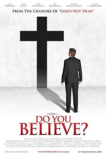 Фильм Ты веришь?