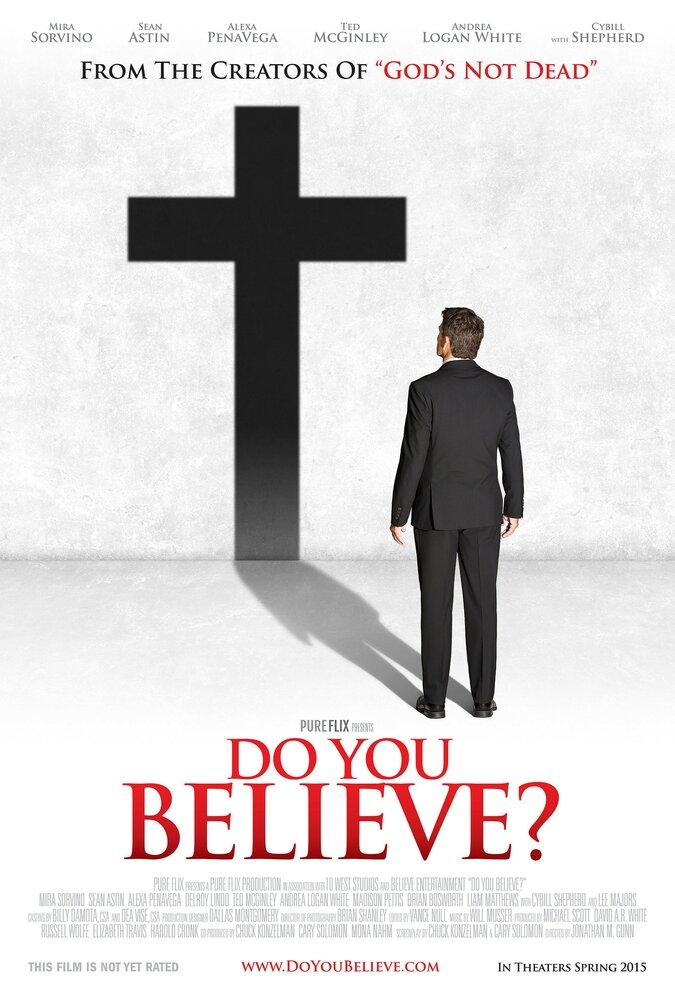 Ты веришь? / Do You Believe? (2015)