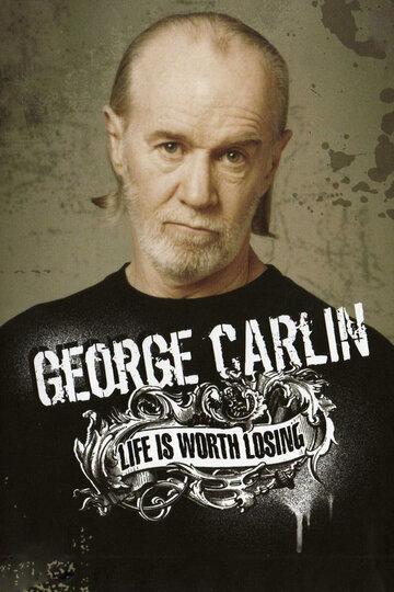 Джордж Карлин: Жизнь стоит того, чтобы её потерять (2005) полный фильм онлайн