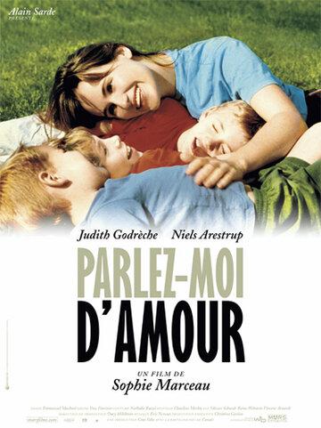 Говорите мне о любви (2002)