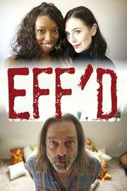 Eff'd (2015)