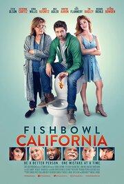 Fishbowl California (2018) смотреть онлайн фильм в хорошем качестве 1080p
