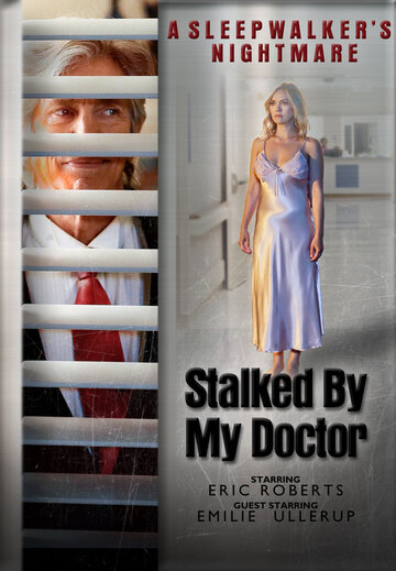 Stalked by My Doctor: A Sleepwalker's Nightmare (2019)