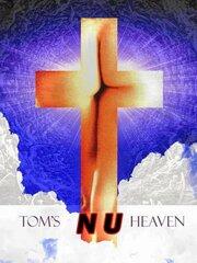 Tom's Nu Heaven (2005)