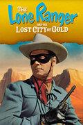 Одинокий рейнджер и город золота (The Lone Ranger and the Lost City of Gold)