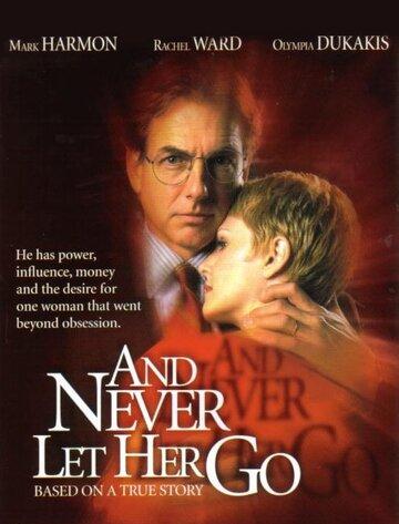 Не дай ей уйти (2001)