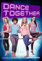 Dance Together (2019) смотреть онлайн фильм в хорошем качестве 1080p