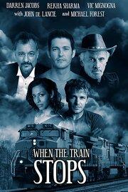 When the Train Stops (2019) смотреть онлайн фильм в хорошем качестве 1080p
