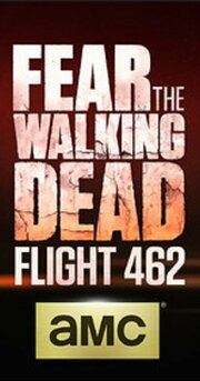 Fear the Walking Dead: Flight 462 (2015)