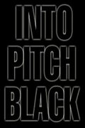 � ������ ���� (Into Pitch Black)